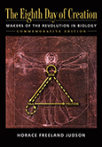 Eighth Day of Creation: The Makers of the Revolution in Biology (Commemorative Edition)