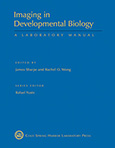 Imaging in Developmental Biology: A Laboratory Manual