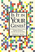 Is It in Your Genes? The Influence of Genes on Common Disorders and Diseases that Affect You and Your Family