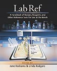 Lab Ref, Volume 1A Handbook of Recipes, Reagents, and Other Reference Tools for Use at the Bench