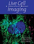 Live Cell Imaging: A Laboratory Manual, Second Edition