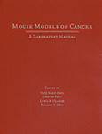 Mouse Models of Cancer: A Laboratory Manual
