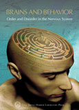 Brains & Behavior: Order & Disorder in the Nervous System