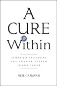 A Cure Within: Scientists Unleashing the Immune System to Kill Cancer